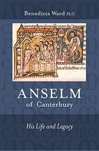 Anselm of Canterbury - His Life and Legacy: Ward, Benedicta
