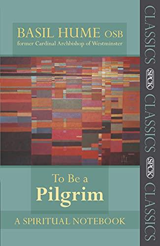 9780281061204: To be a Pilgrim - A Spiritual Notebook