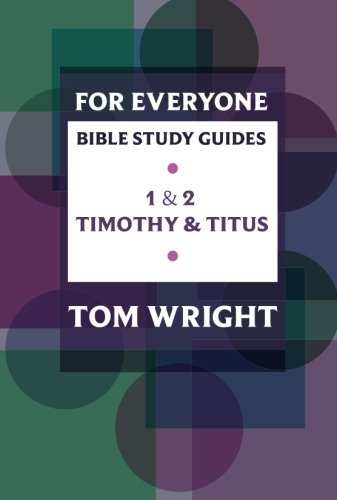 9780281061822: For Everyone Bible Study Guides: 1 - 2 Timothy and Titus