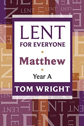 Lent for Everyone: Matthew Year A: Wright, Tom