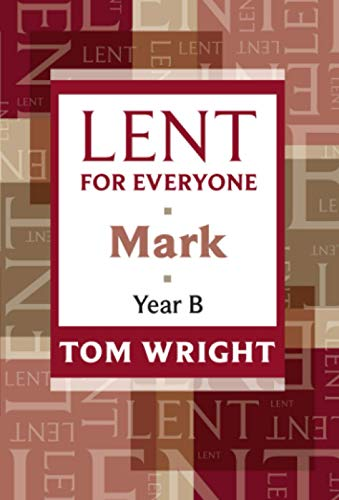 9780281062225: Lent for Everyone Mark Year B