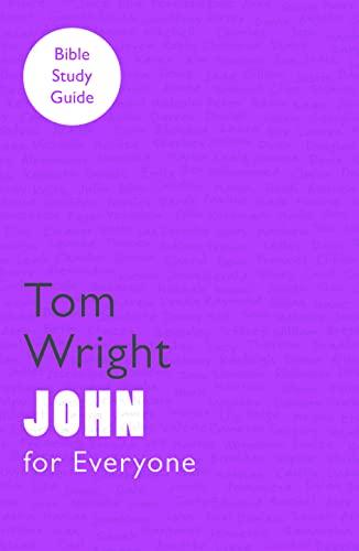 9780281062256: For Everyone Bible Study Guide: John