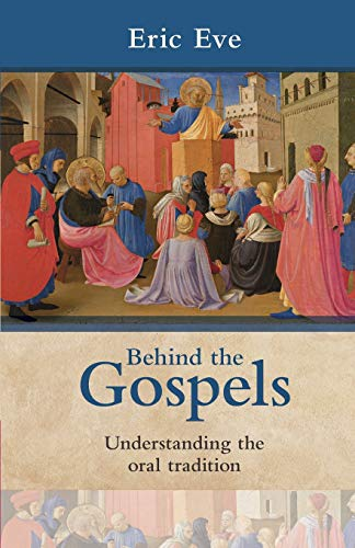 9780281062553: Behind the Gospels: Understanding the Oral Tradition