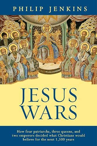 9780281063338: Jesus Wars: How Four Patriarchs, Three Queens and Two Emperors Decided What Christians Would Believe