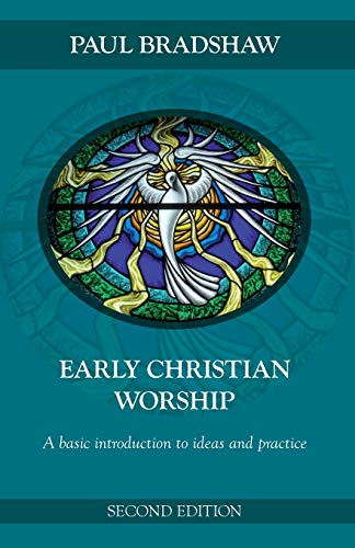 9780281063451: Early Christian Worship: An Introduction to Ideas and Practice