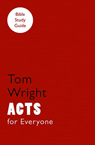 For Everyone Bible Study Guides: Acts: Wright, Tom