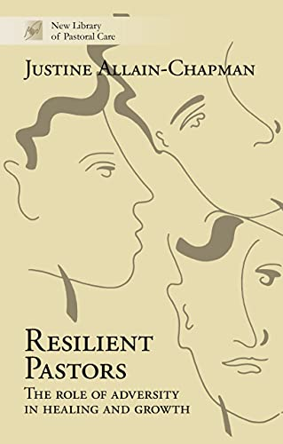 9780281063833: Resilient Pastors: The Role of Adversity in Healing and Growth