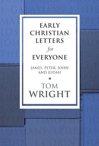9780281064656: Early Christian Letters for Everyone - James, Peter, John and Judah (New Testament for Everyone)