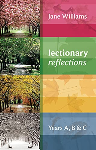 Lectionary Reflections (Years A, B & C): Jane Williams