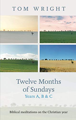 9780281065813: Twelve Months of Sundays Years A, B and C: Biblical Meditations on the Christian Year