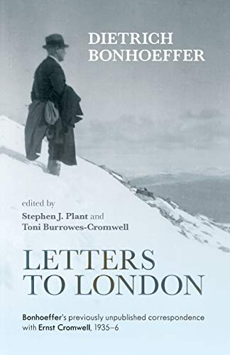 9780281066698: Letters to London: Bonhoeffer's Previously Unpublished Correspondence with Ernst Cromwell, 1935-36