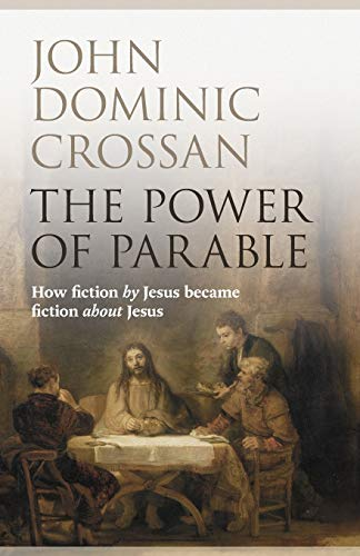 9780281068111: The Power of Parable: How Fiction by Jesus Became Fiction about Jesus