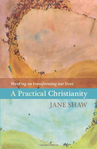 9780281068166: A Practical Christianity: Working on Transforming Our Lives