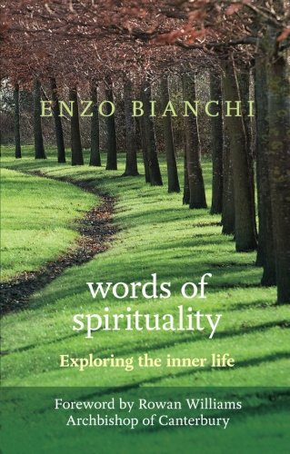 Words of Spirituality: Exploring the Inner Life: Enzo Bianchi
