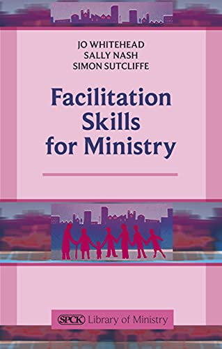 9780281068777: Facilitation Skills for Ministry (The SPCK Library of Ministry)