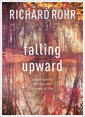 9780281068913: Falling Upward: A Spirituality for the Two Halves of Life