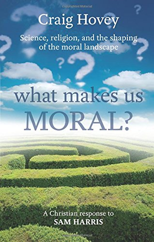 9780281068982: What Makes Us Moral?: Science, Religion and the Shaping of the Moral Landscape. A Response to Sam Harris