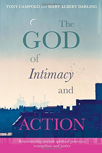 9780281069330: The God of Intimacy and Action: Reconnecting ancient spiritual practices evangelism and justice