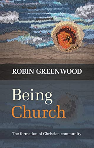 9780281069354: Being Church: The Formation of Christian Community