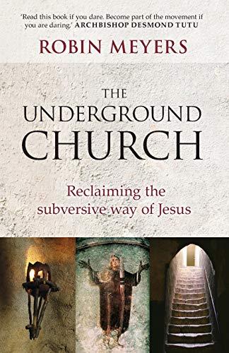 9780281069415: The Underground Church: Reclaiming the Subversive Way of Jesus