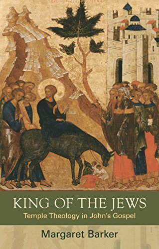 9780281069675: King of the Jews: Temple Theology in John's Gospel