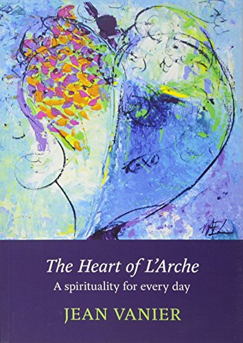 9780281069910: The Heart of L'Arche: A Spirituality for Every Day