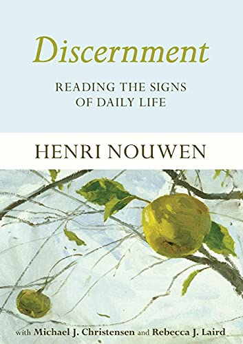 Discernment: Reading the Signs of Daily Life (Paperback): Henri Nouwen, Michael J. Christensen, ...