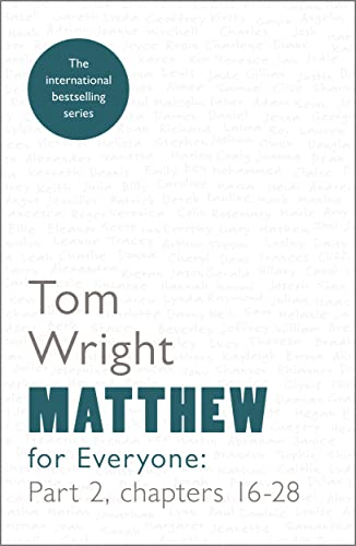 Matthew for Everyone: Chapters 16-28 Part 2: Wright, Tom
