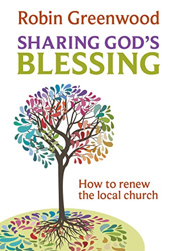 Sharing God's Blessing: How to renew the local church: Robin Greenwood