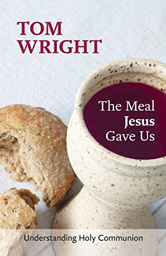 9780281072965: The Meal Jesus Gave Us: Understanding Holy Communion