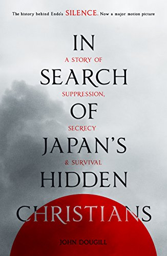 9780281075522: In Search of Japan's Hidden Christians: A Story of Suppression, Secrecy and Survival