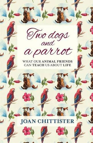 9780281075874: Two Dogs and a Parrot: What Our Animal Friends Can Teach Us About Life