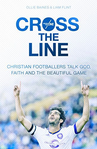 Cross the Line: Christian Footballers Talk God,