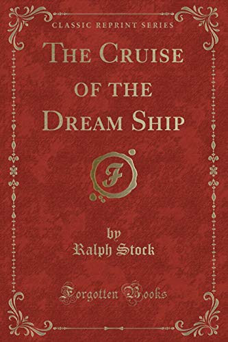 9780282027063: The Cruise of the Dream Ship (Classic Reprint)