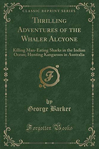 Thrilling Adventures of the Whaler Alcyone: Killing: George Barker