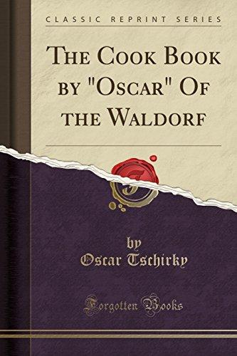 The Cook Book by Oscar of the: Tschirky, Oscar