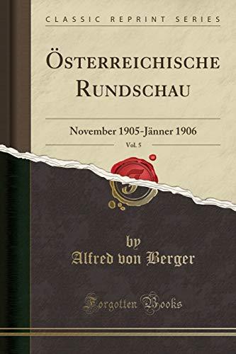 9780282107161 - Alfred von Berger: Österreichische Rundschau, Vol. 5: November 1905-Jänner 1906 (Classic Reprint) (German Edition) - كتاب
