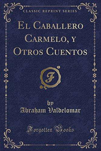 9780282127251: El Caballero Carmelo, y Otros Cuentos (Classic Reprint) (Spanish Edition)
