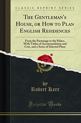 The Gentleman s House, or How to: Robert Kerr
