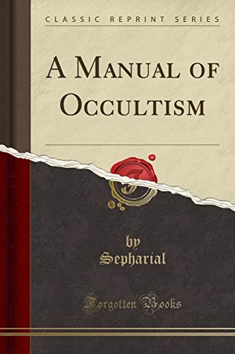 A Manual of Occultism (Classic Reprint) (Paperback): Sepharial Sepharial
