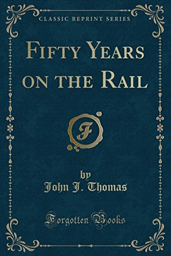 9780282158859: Fifty Years on the Rail (Classic Reprint)