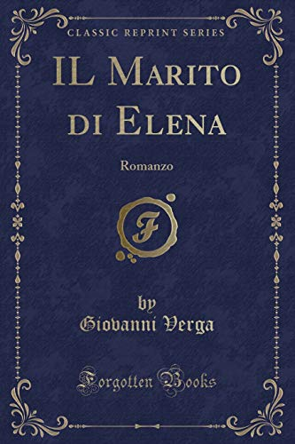 IL Marito di Elena: Romanzo (Classic Reprint)