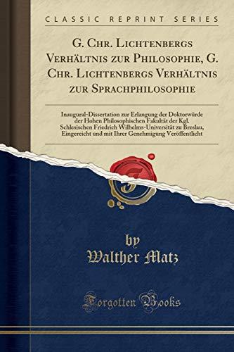 G. Chr. Lichtenbergs Verhaltnis Zur Philosophie, G.: Walther Matz