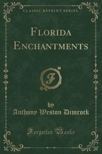9780282212124: Florida Enchantments (Classic Reprint)