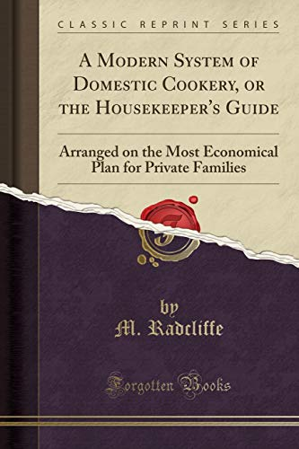 A Modern System of Domestic Cookery, or: M Radcliffe