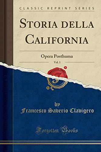 Storia della California, Vol. 1: Opera Posthuma: Clavigero, Francesco Saverio