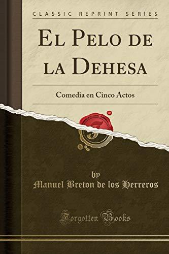 9780282257736: El Pelo de la Dehesa: Comedia en Cinco Actos (Classic Reprint)