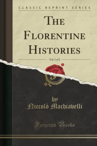 9780282261948: The Florentine Histories, Vol. 1 of 2 (Classic Reprint)