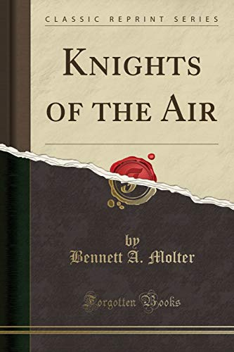 9780282261986: Knights of the Air (Classic Reprint)