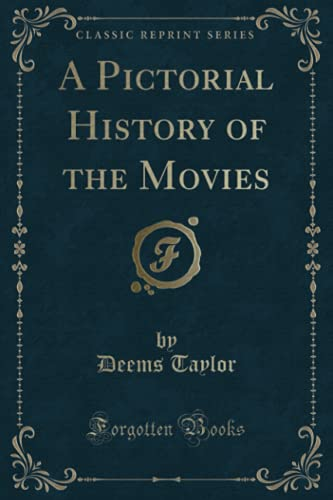 9780282301439: A Pictorial History of the Movies (Classic Reprint)